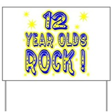 12 Year Olds Rock ! Yard Sign