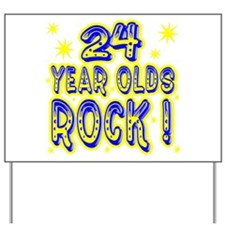 24 Year Olds Rock ! Yard Sign