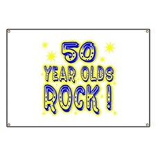50 Year Olds Rock ! Banner