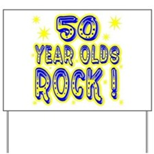 50 Year Olds Rock ! Yard Sign