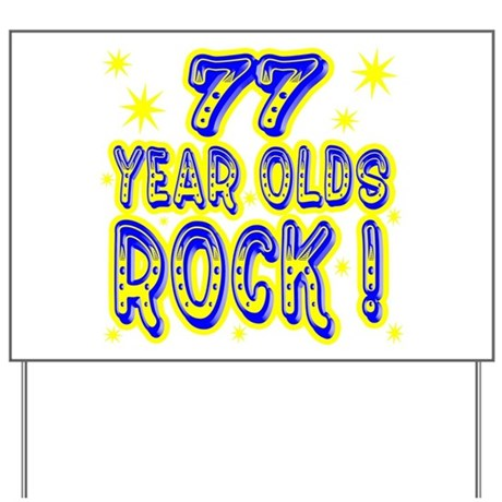 77 Year Olds Rock ! Yard Sign