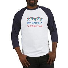 MY DAD'S A SUPERSTAR Baseball Jersey