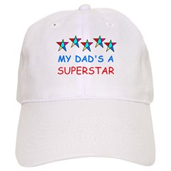 MY DAD'S A SUPERSTAR Baseball Cap
