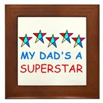 MY DAD'S A SUPERSTAR Framed Tile