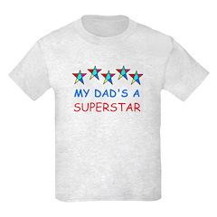 MY DAD'S A SUPERSTAR T-Shirt