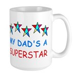 MY DAD'S A SUPERSTAR Large Mug