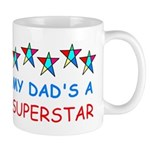 MY DAD'S A SUPERSTAR Mug