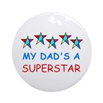 MY DAD'S A SUPERSTAR Ornament (Round)