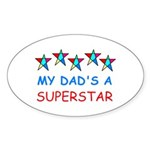 MY DAD'S A SUPERSTAR Oval Sticker