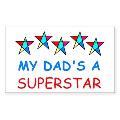 MY DAD'S A SUPERSTAR Rectangle Decal