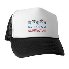MY DAD'S A SUPERSTAR Trucker Hat