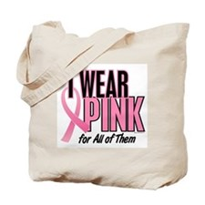 I Wear Pink For All Of Them 10 Tote Bag