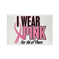 I Wear Pink For All Of Them 10 Rectangle Magnet (1