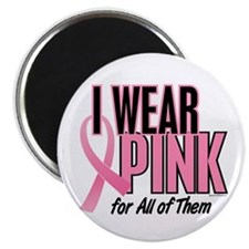 """I Wear Pink For All Of Them 10 2.25"""" Magnet (100 p"""