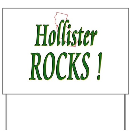 Hollister Rocks ! Yard Sign