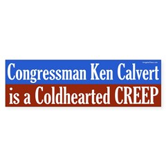 Ken Calvert is Coldhearted bumper sticker