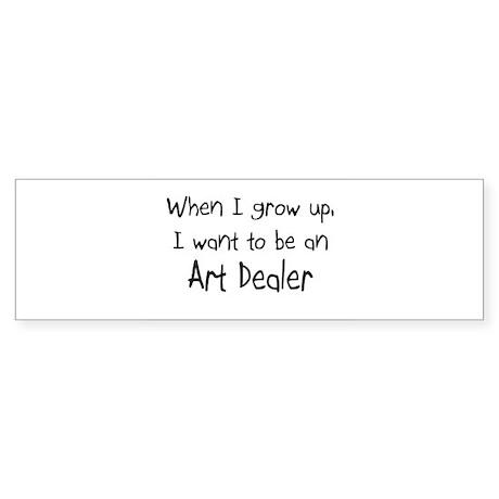 When I grow up I want to be an Art Dealer Sticker
