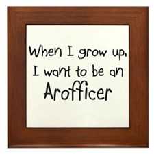 When I grow up I want to be an Arofficer Framed Ti