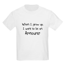 When I grow up I want to be an Armourer T-Shirt