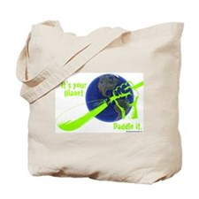IT'S YOUR PLANET - PADDLE IT. Tote Bag