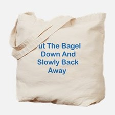 Put The Bagel Down Tote Bag