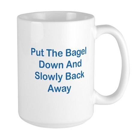 Put The Bagel Down Large Mug