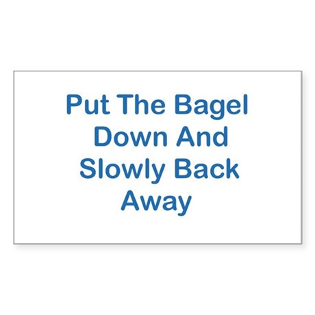 Put The Bagel Down Rectangle Sticker