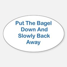 Put The Bagel Down Oval Decal