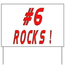 6 Rocks ! Yard Sign