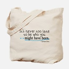 It's never too late... Tote Bag
