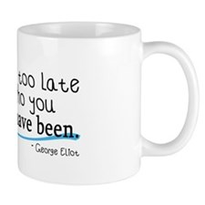 It's never too late... Mug