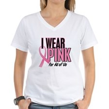I Wear Pink For All Of Us 10 Shirt