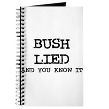 Bush Lied and you know it Journal