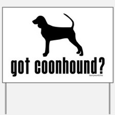 got coonhound? Yard Sign