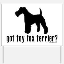 got toy fox terrier? Yard Sign