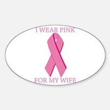 I Wear Pink For My Wife Oval Decal