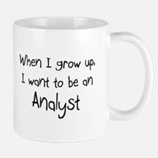 When I grow up I want to be an Analyst Mug