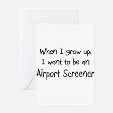 When I grow up I want to be an Airport Screener Gr