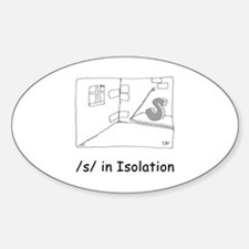 S in isolation Oval Decal