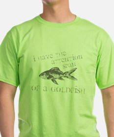 Attention Span of a Gold Fish T-Shirt