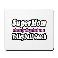 """""""SuperMom...Volleyball Coach"""" Mousepad"""