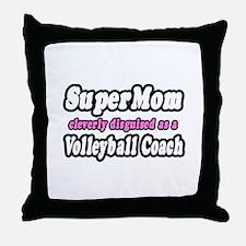 """SuperMom...Volleyball Coach"" Throw Pillow"