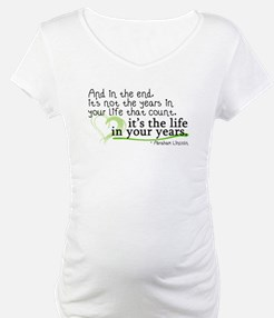 It's the life in your years that count Shirt