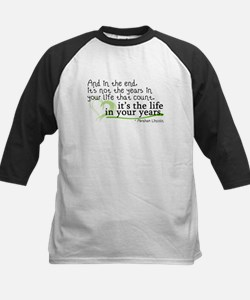 It's the life in your years that count Tee