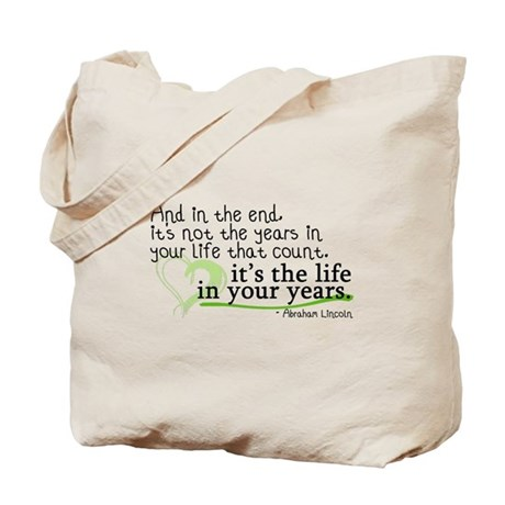 It's the life in your years that count Tote Bag