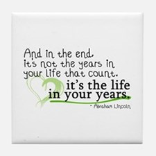 It's the life in your years that count Tile Coaste