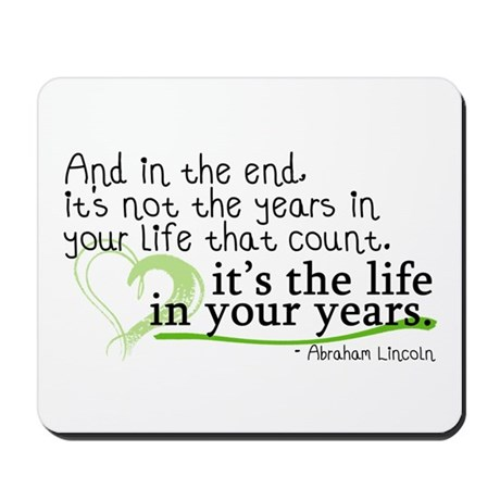 It's the life in your years that count Mousepad