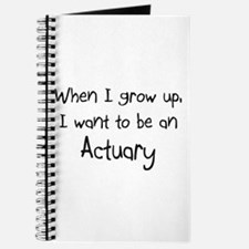 When I grow up I want to be an Actuary Journal