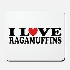 I Love Ragamuffins Mousepad