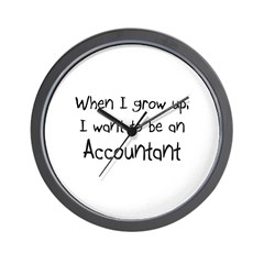 When I grow up I want to be an Accountant Wall Clo